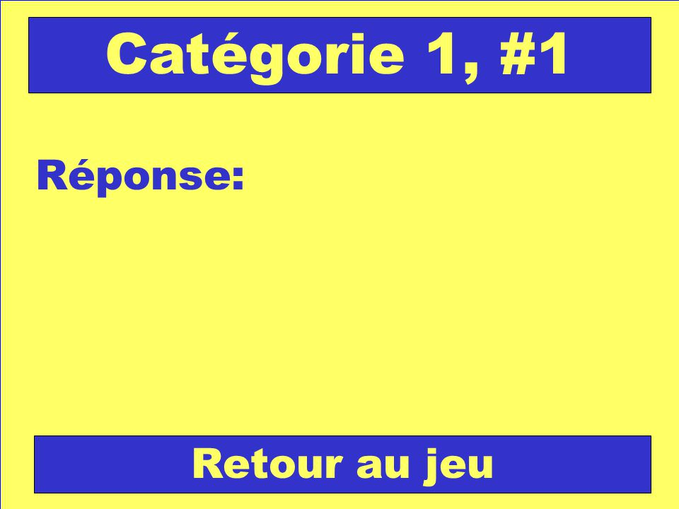 Question: Catégorie 2, #2 Vérifie ta réponse