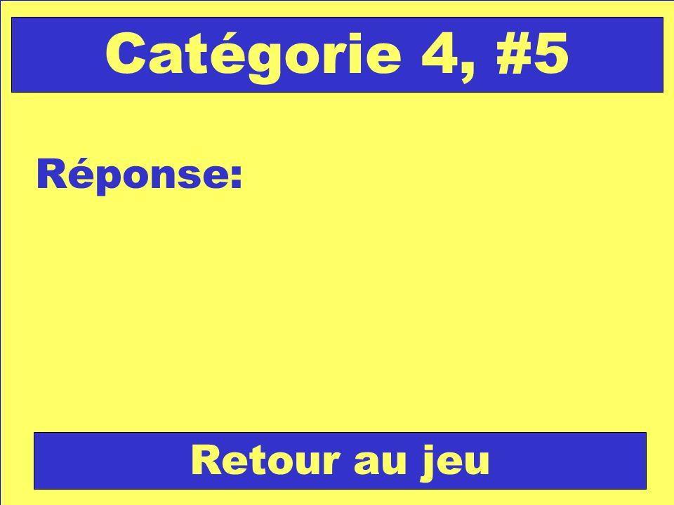 Réponse: Retour au jeu Catégorie 4, #5