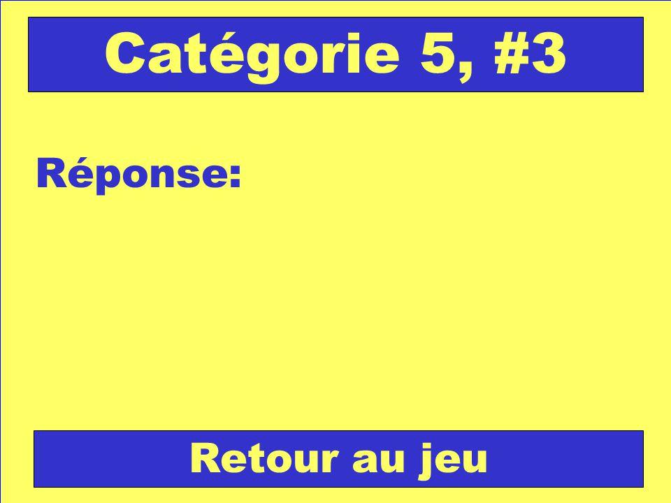 Réponse: Retour au jeu Catégorie 5, #3