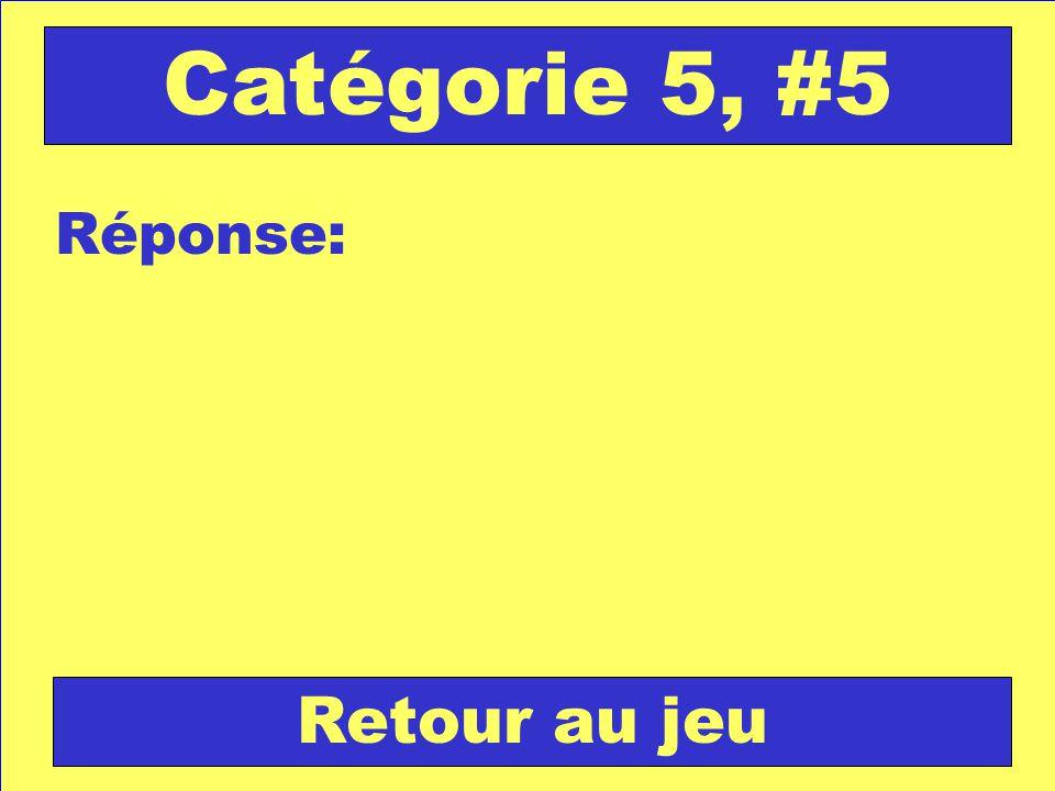 Réponse: Retour au jeu Catégorie 5, #5