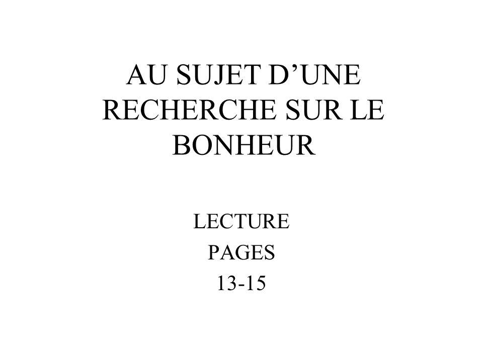 AU SUJET D'UNE RECHERCHE SUR LE BONHEUR LECTURE PAGES 13-15