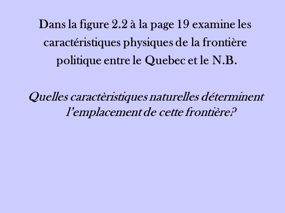 Dans la figure 2.2 à la page 19 examine les caractéristiques physiques de la frontière politique entre le Quebec et le N.B.
