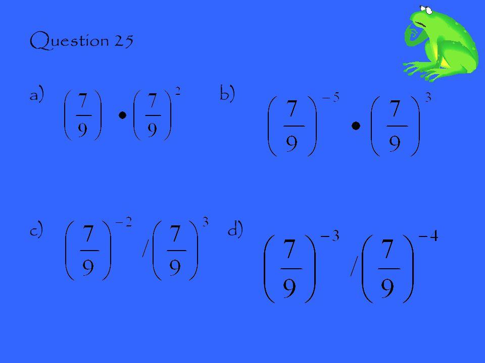Question 25 a) b) c) d)