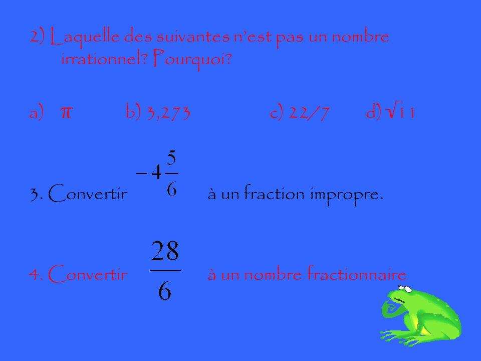 2) Laquelle des suivantes n'est pas un nombre irrationnel.