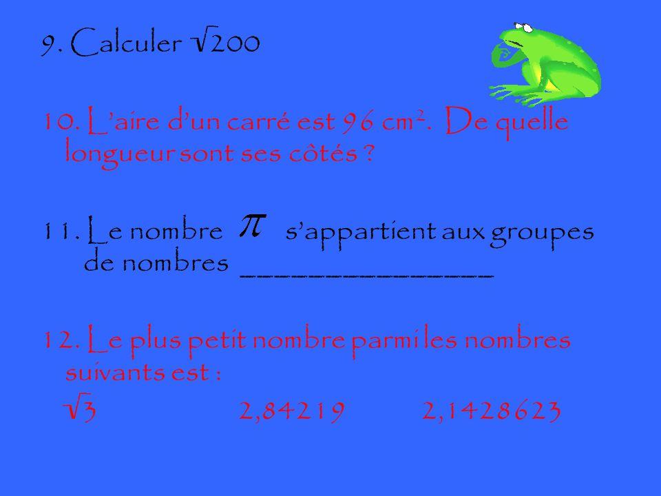 9. Calculer √200 10. L'aire d'un carré est 96 cm 2.