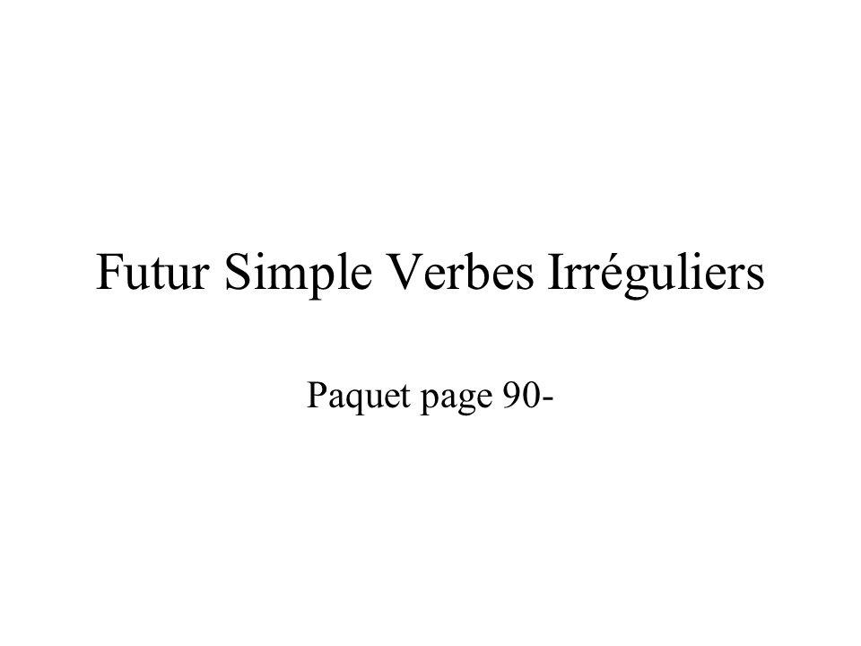 Futur Simple Verbes Irréguliers Paquet page 90-