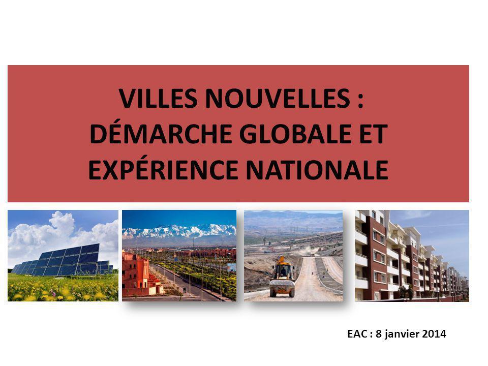 VILLES NOUVELLES : DÉMARCHE GLOBALE ET EXPÉRIENCE NATIONALE EAC : 8 janvier 2014