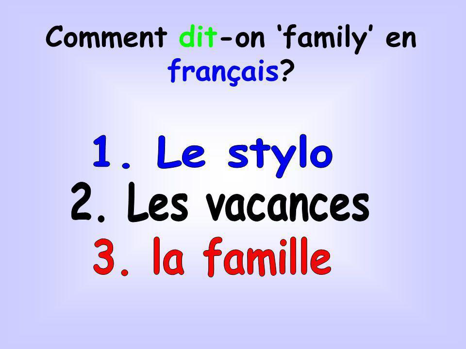 Qui est dans ta famille?