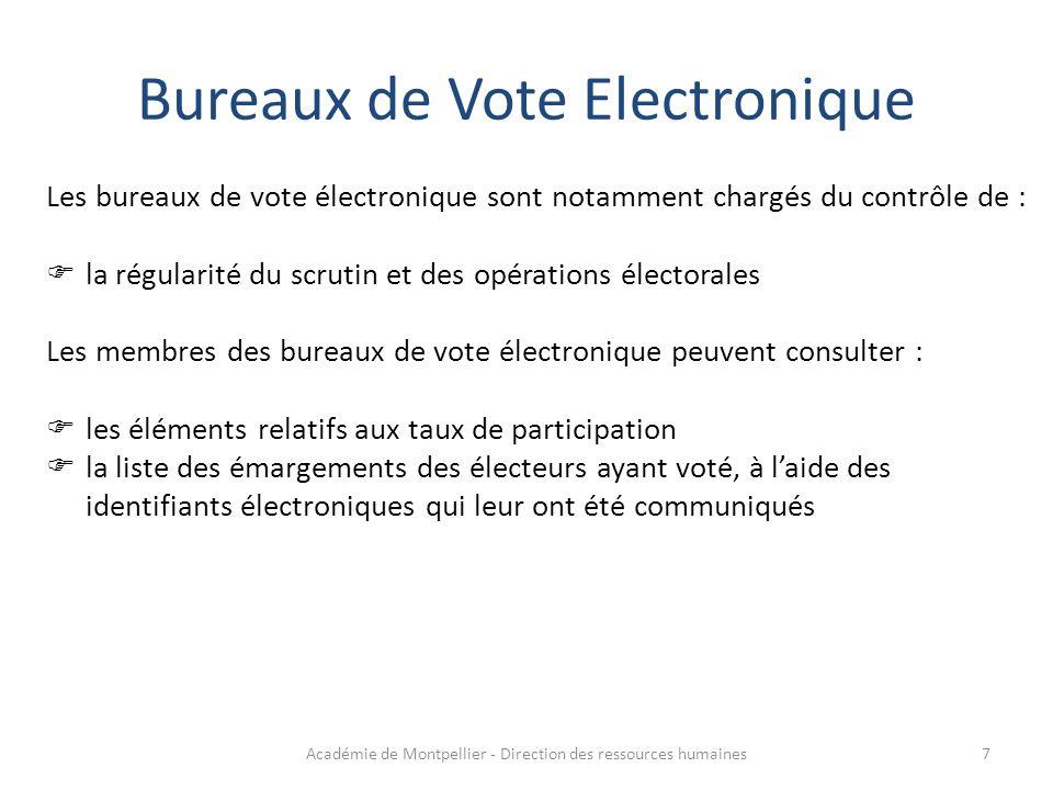 Bureaux de Vote Electronique Les bureaux de vote électronique sont notamment chargés du contrôle de :  la régularité du scrutin et des opérations éle