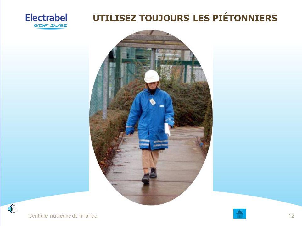Centrale nucléaire de Tihange11 Triez les déchets suivant les indications: papier, métal, chiffons huileux, … CENTRALE NUCLÉAIRE DE TIHANGE Respectons les règles en vigueur sur le site