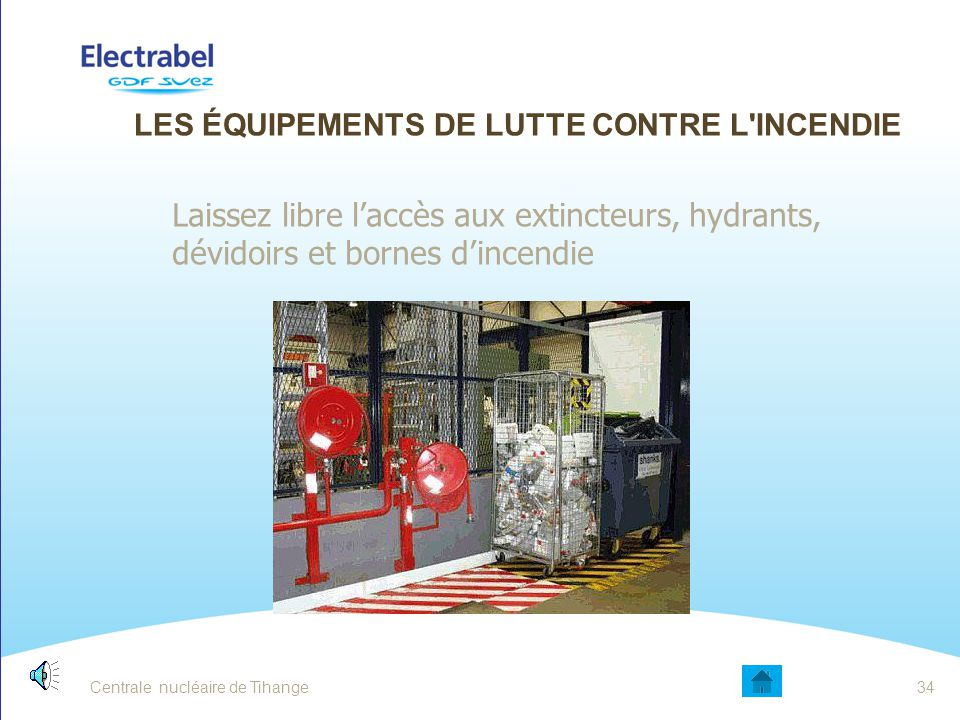 Centrale nucléaire de Tihange33 LES DÉCHETS SOLIDES INFLAMMABLES Utilisez de préférence les chiffons et carpettes réutilisables. Poubelle anti-feu A n
