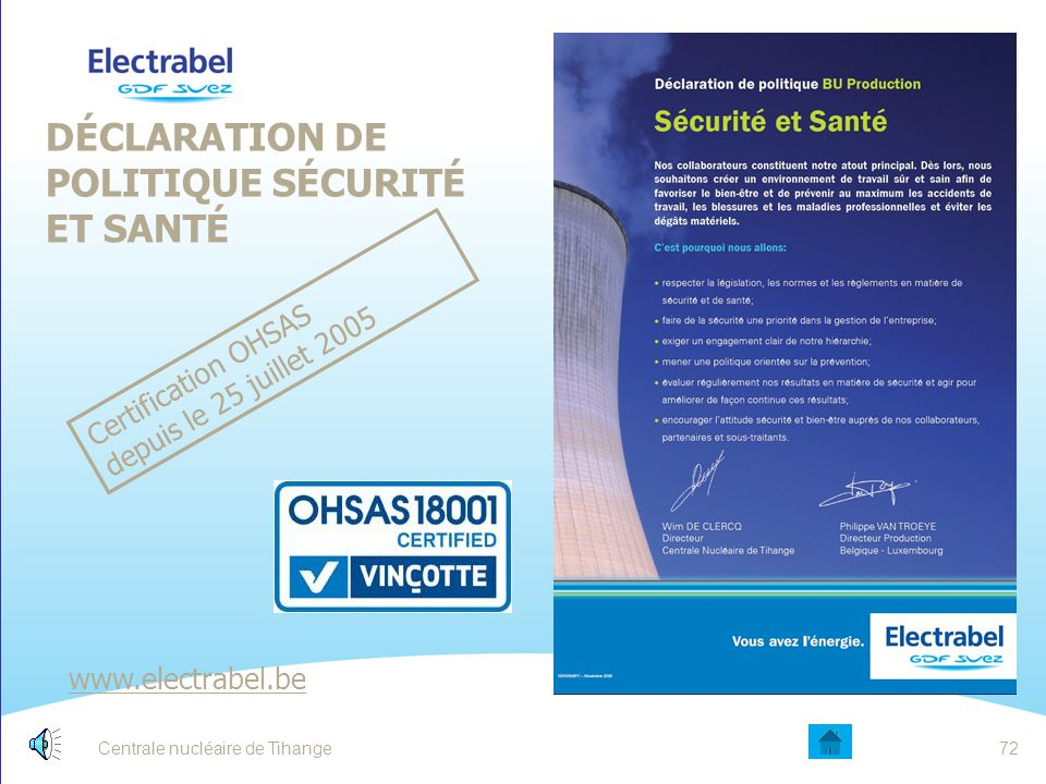 Centrale nucléaire de Tihange71 L'AUTORISATION DE TRAVAIL L'autorisation de travail est indispensable pour tous les travaux. LA CONDUITE d'un appareil