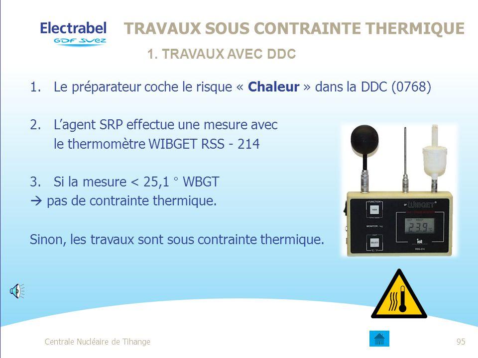 Centrale nucléaire de Tihange94 TENUE DE TRAVAIL ET MPI L'analyse de risque de l'intervention à réaliser détermine l'usage d'une tenue de travail et des Moyens de Protection Individuels adaptés.