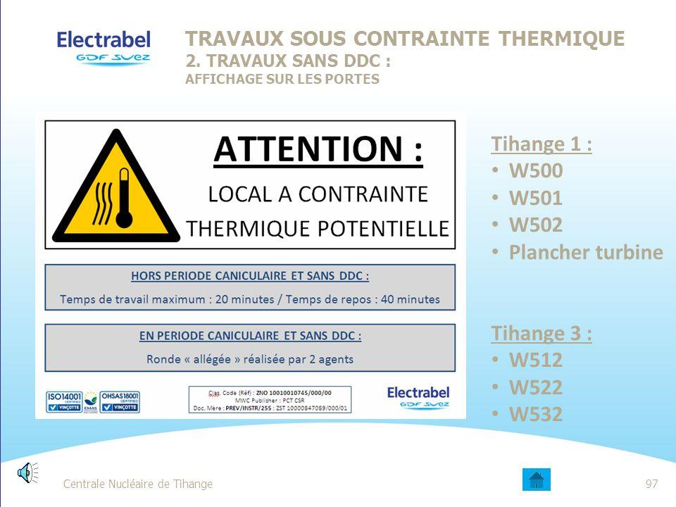 Centrale Nucléaire de Tihange 96 1.Si les valeurs du tableau « réglementaire » du RGPT ne peuvent pas être respectée, il est possible de faire appel a