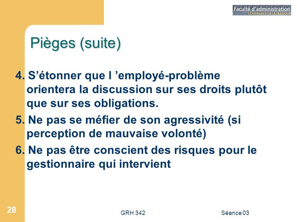 GRH 342Séance 03 28 Pièges (suite) 4.