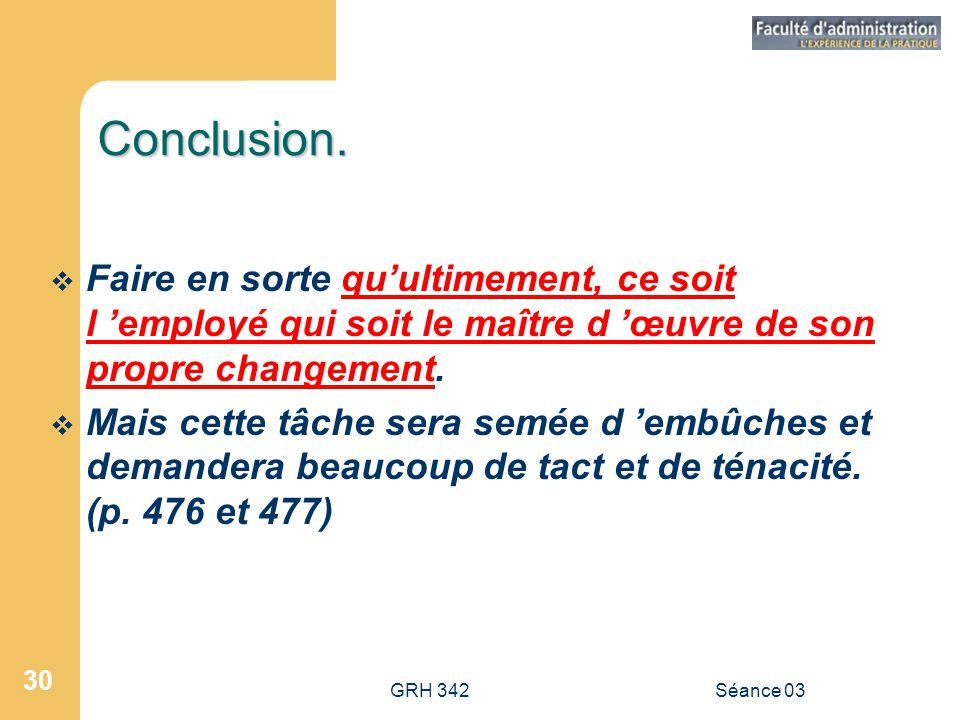 GRH 342Séance 03 30 Conclusion.