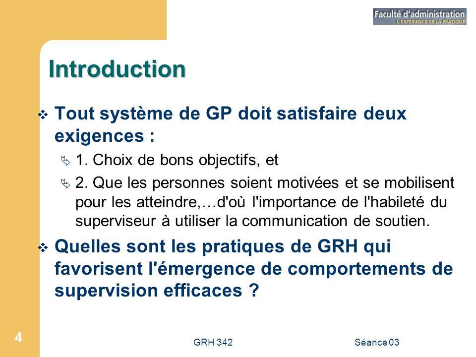 GRH 342Séance 03 4 Introduction  Tout système de GP doit satisfaire deux exigences :  1.