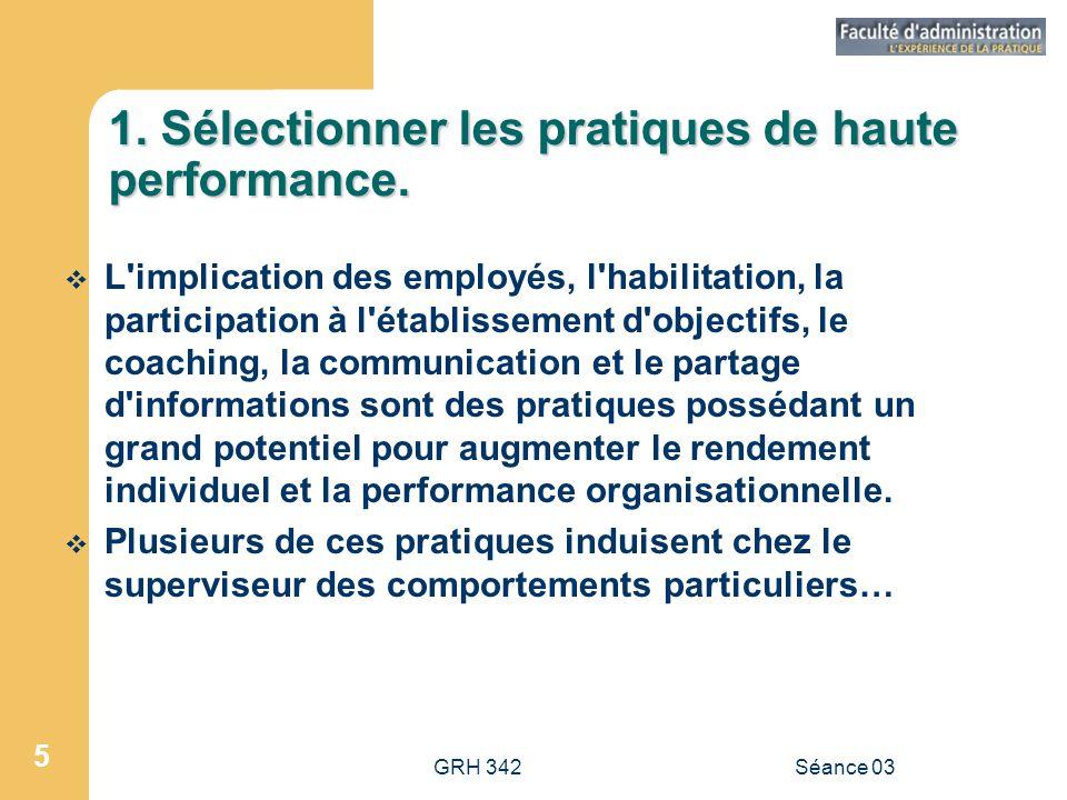 GRH 342Séance 03 5 1.Sélectionner les pratiques de haute performance.