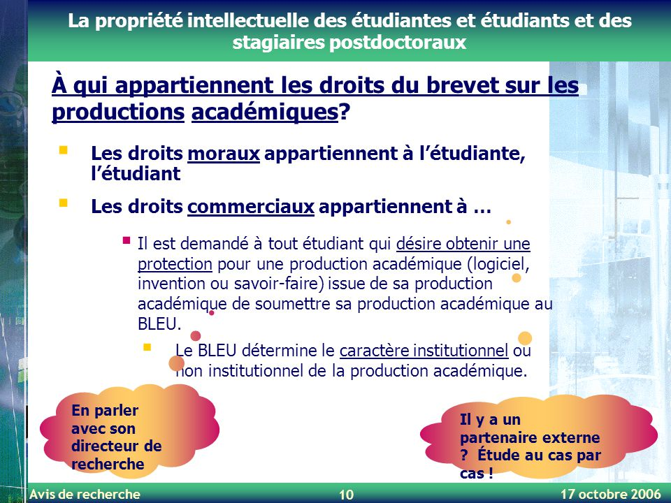 Avis de recherche 17 octobre 2006 10 À qui appartiennent les droits du brevet sur les productions académiques? La propriété intellectuelle des étudian
