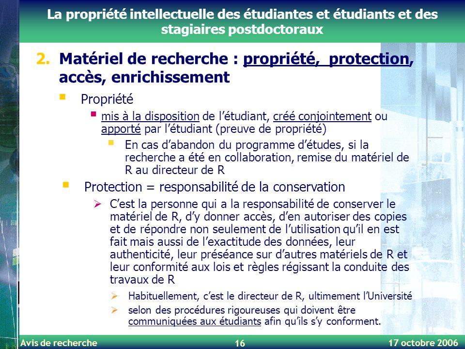 Avis de recherche 17 octobre 2006 16 La propriété intellectuelle des étudiantes et étudiants et des stagiaires postdoctoraux  Propriété  mis à la di