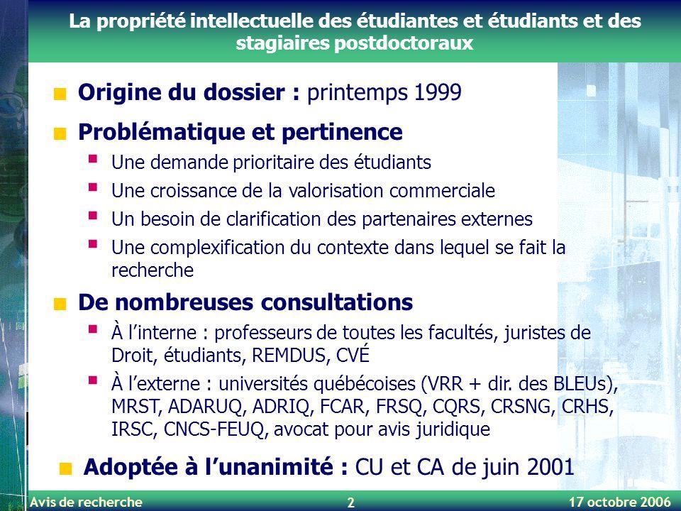 Avis de recherche 17 octobre 2006 2 La propriété intellectuelle des étudiantes et étudiants et des stagiaires postdoctoraux Origine du dossier : print