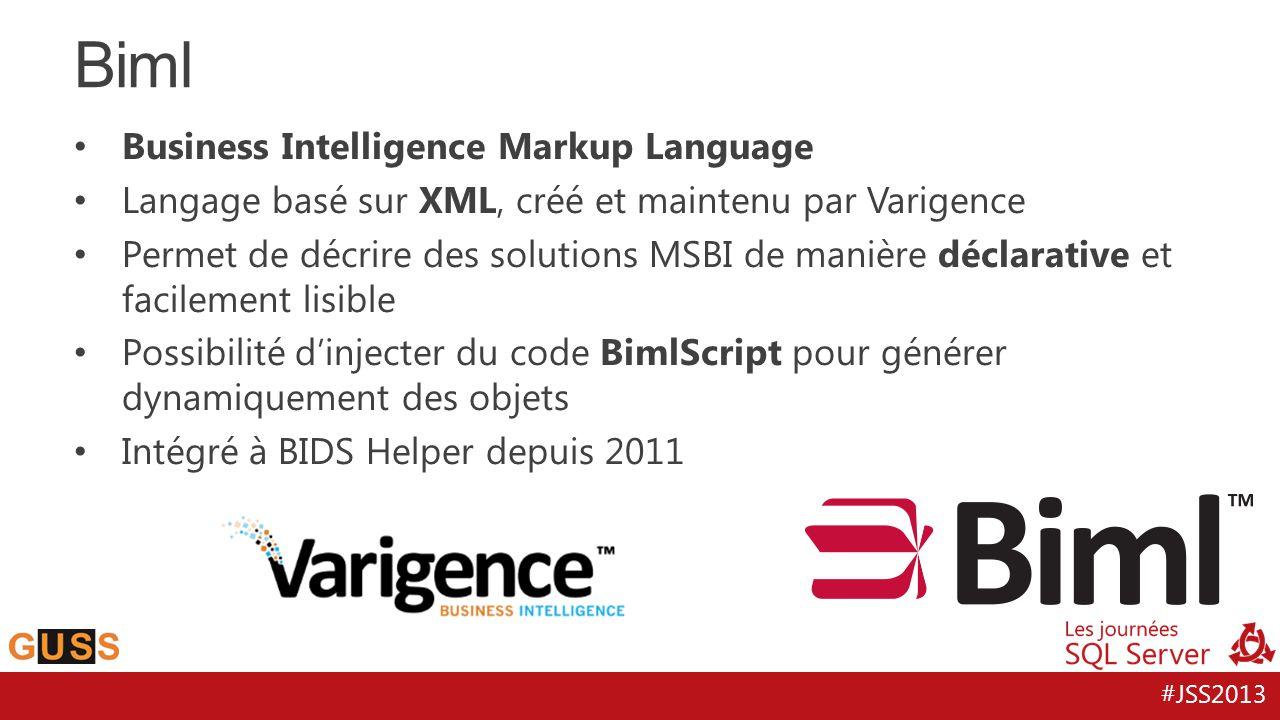 #JSS2013 Business Intelligence Markup Language Langage basé sur XML, créé et maintenu par Varigence Permet de décrire des solutions MSBI de manière dé