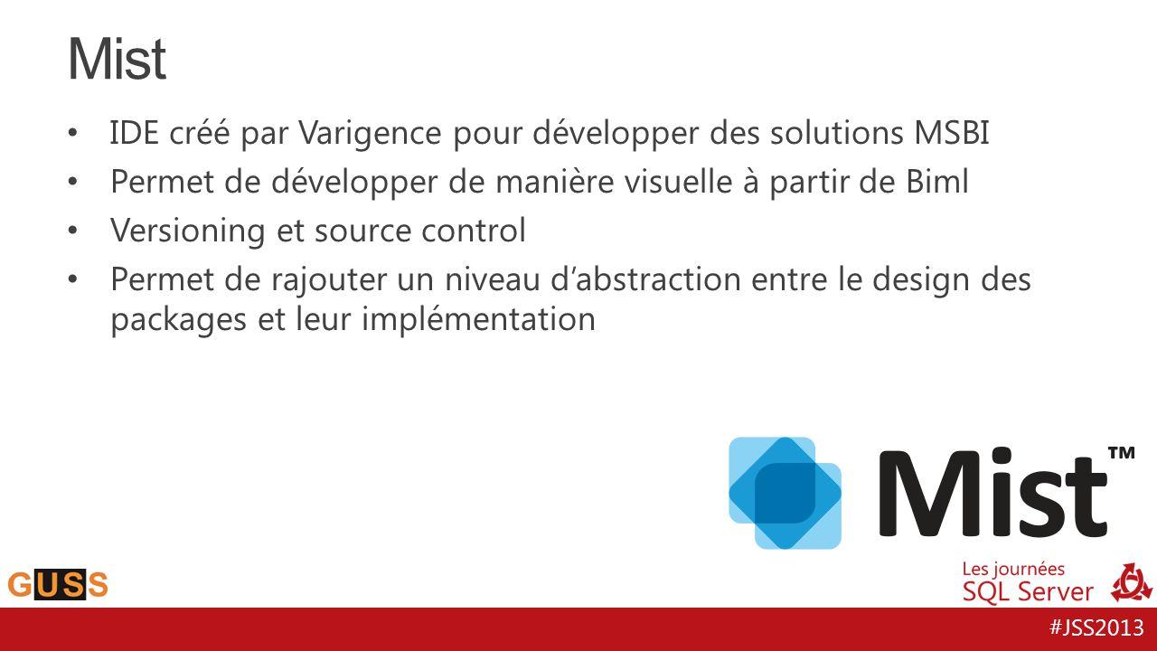 #JSS2013 IDE créé par Varigence pour développer des solutions MSBI Permet de développer de manière visuelle à partir de Biml Versioning et source cont