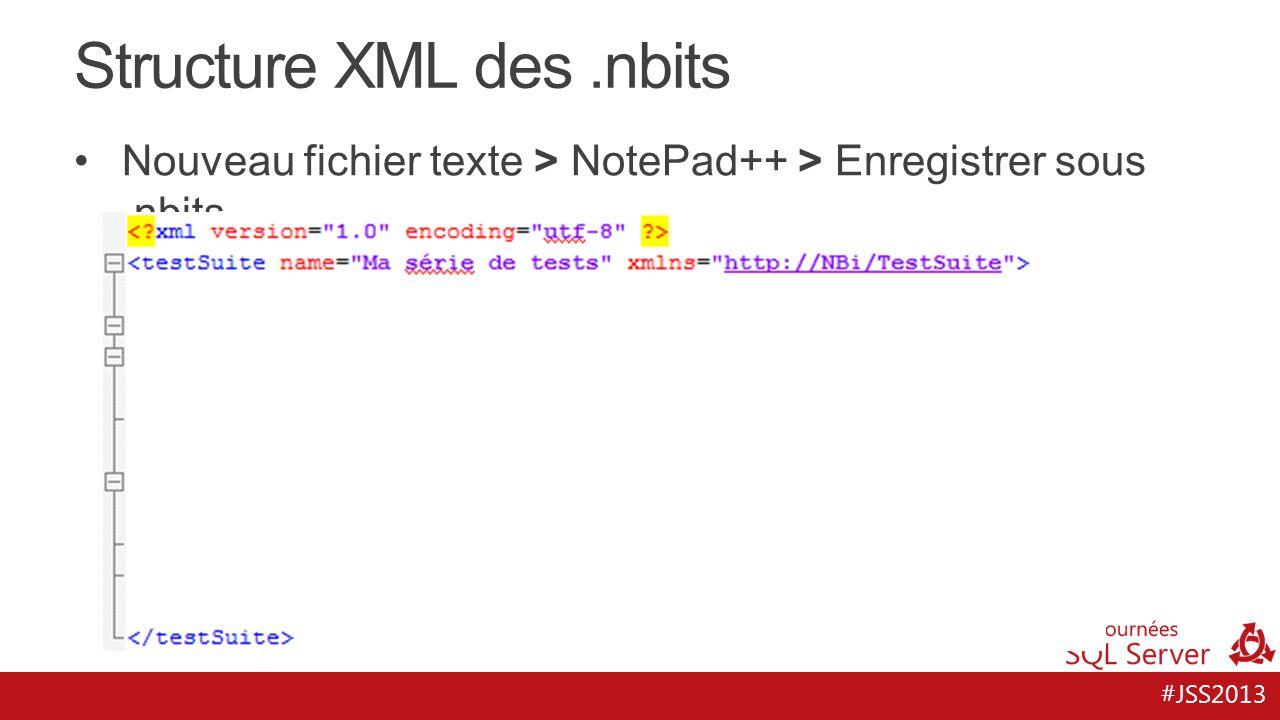 #JSS2013 Structure XML des.nbits Nouveau fichier texte > NotePad++ > Enregistrer sous.nbits