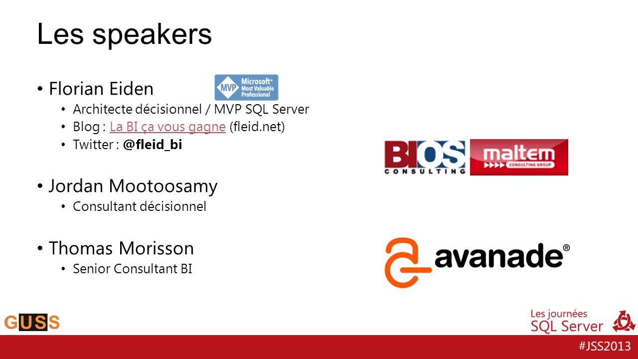 #JSS2013 Les speakers Florian Eiden Architecte décisionnel / MVP SQL Server Blog : La BI ça vous gagne (fleid.net)La BI ça vous gagne Twitter : @fleid