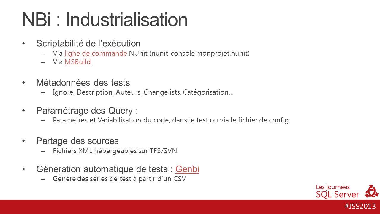 #JSS2013 NBi : Industrialisation Scriptabilité de l'exécution – Via ligne de commande NUnit (nunit-console monprojet.nunit)ligne de commande – Via MSB