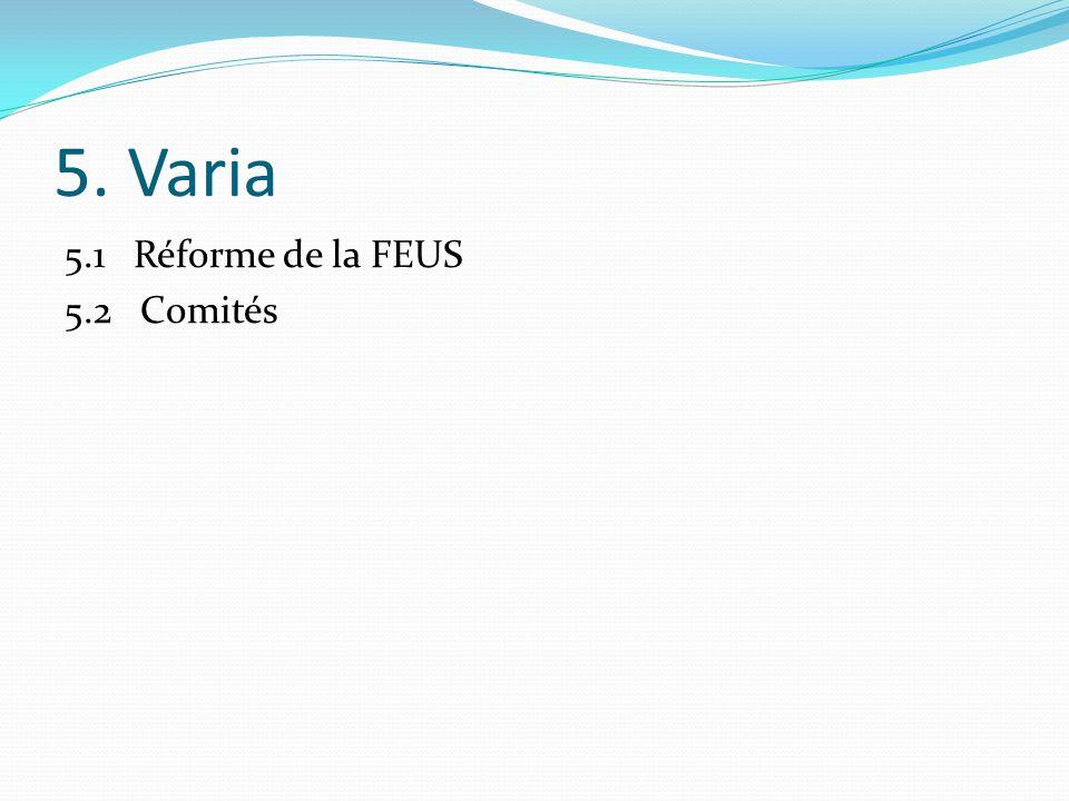 5. Varia 5.1 Réforme de la FEUS 5.2 Comités