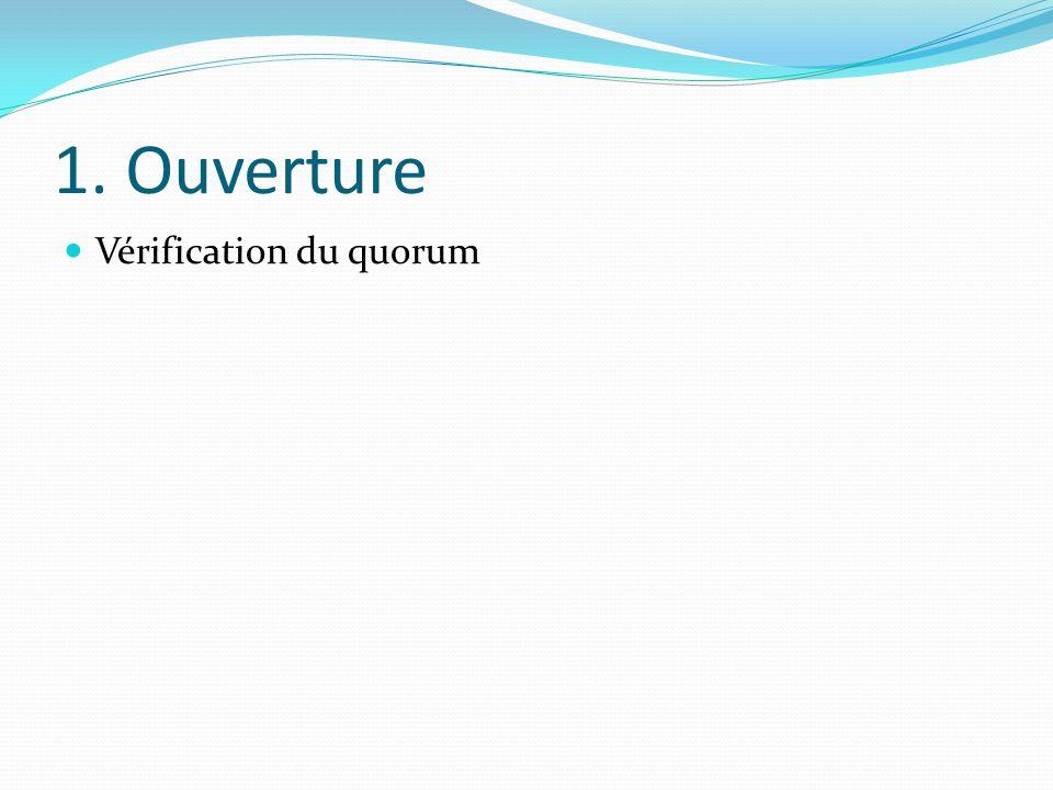 1. Ouverture Vérification du quorum