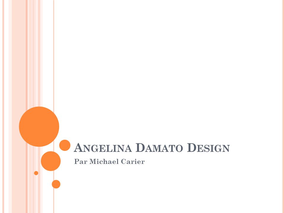 A NGELINA D AMATO D ESIGN Par Michael Carier