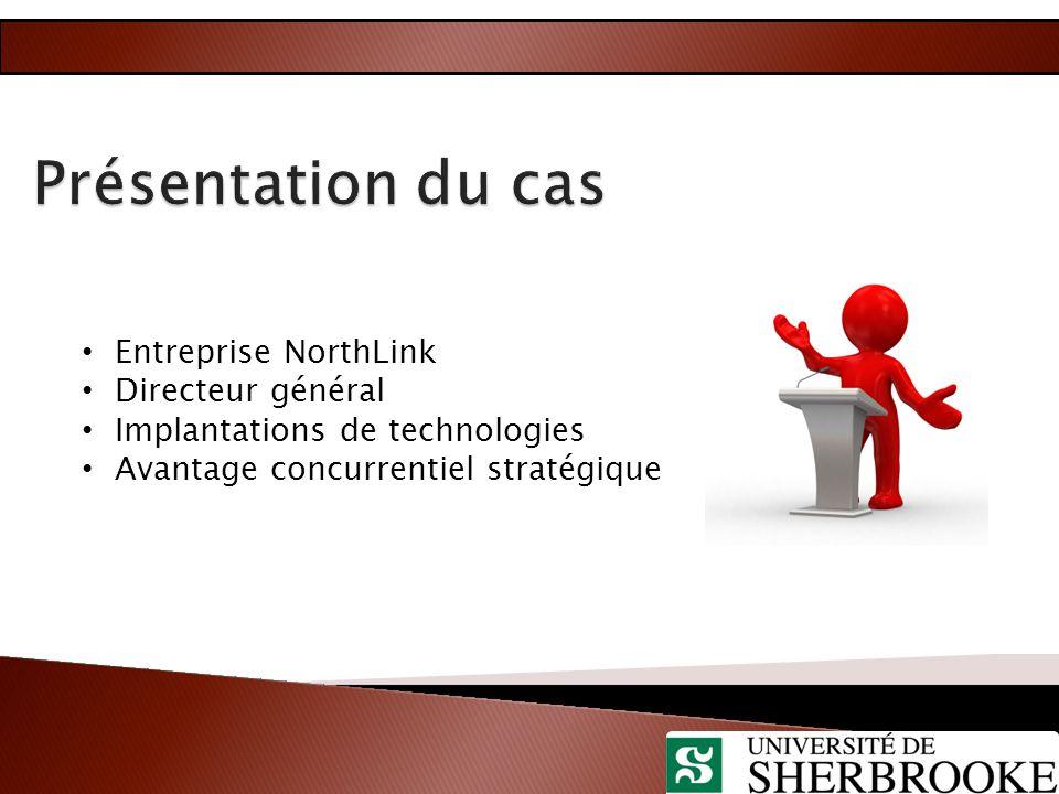 Entreprise NorthLink Directeur général Implantations de technologies Avantage concurrentiel stratégique