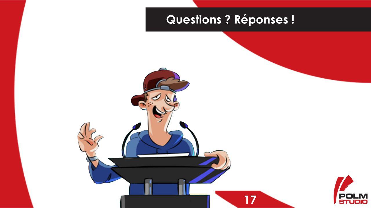 Questions Réponses ! 17