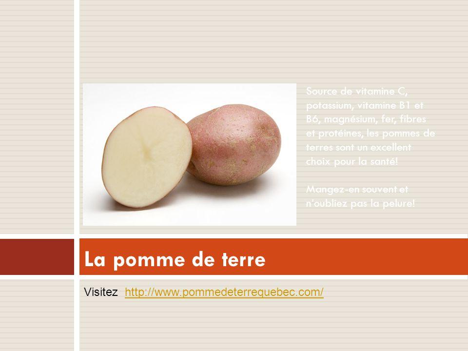 La pomme de terre Source de vitamine C, potassium, vitamine B1 et B6, magnésium, fer, fibres et protéines, les pommes de terres sont un excellent choix pour la santé.