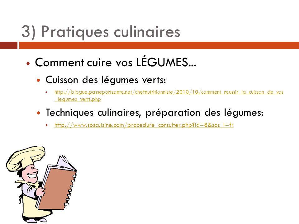 3) Pratiques culinaires Comment cuire vos LÉGUMES...