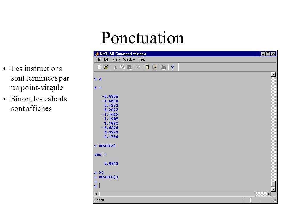Ponctuation Les instructions sont terminees par un point-virgule Sinon, les calculs sont affiches