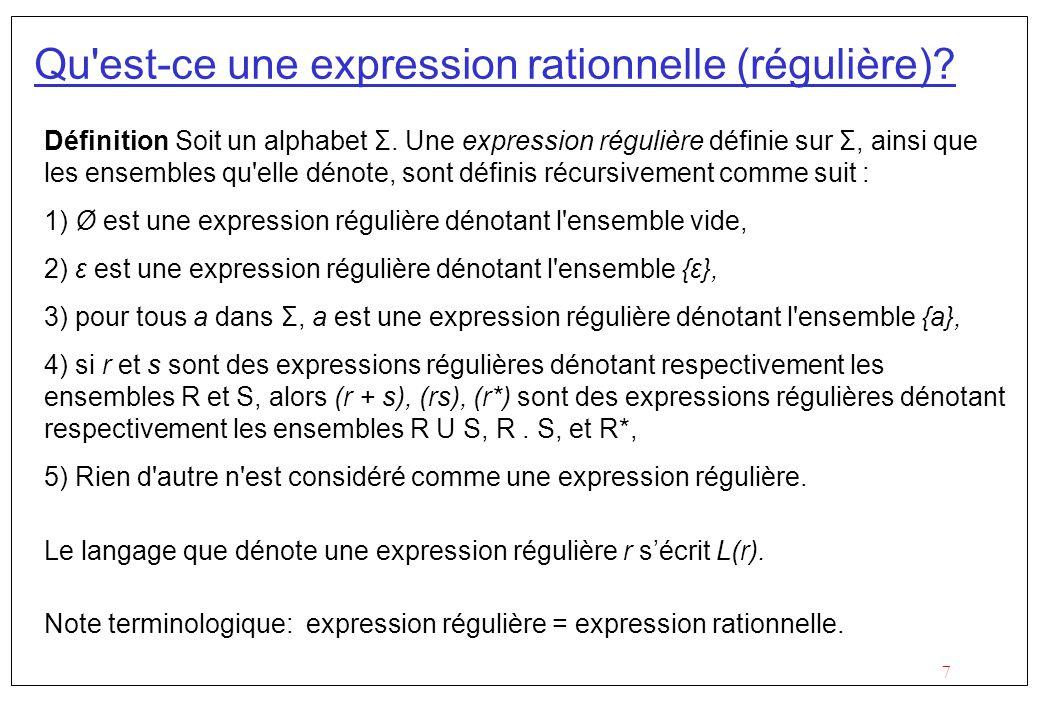 7 Qu est-ce une expression rationnelle (régulière).