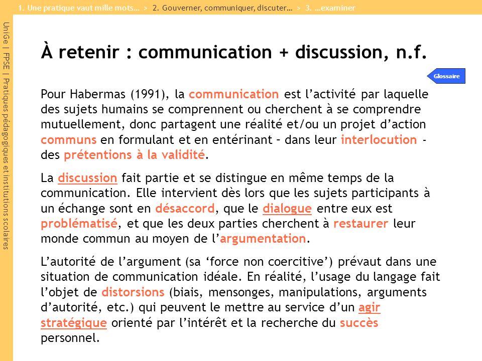 UniGe | FPSE | Pratiques pédagogiques et institutions scolaires À retenir : communication + discussion, n.f.