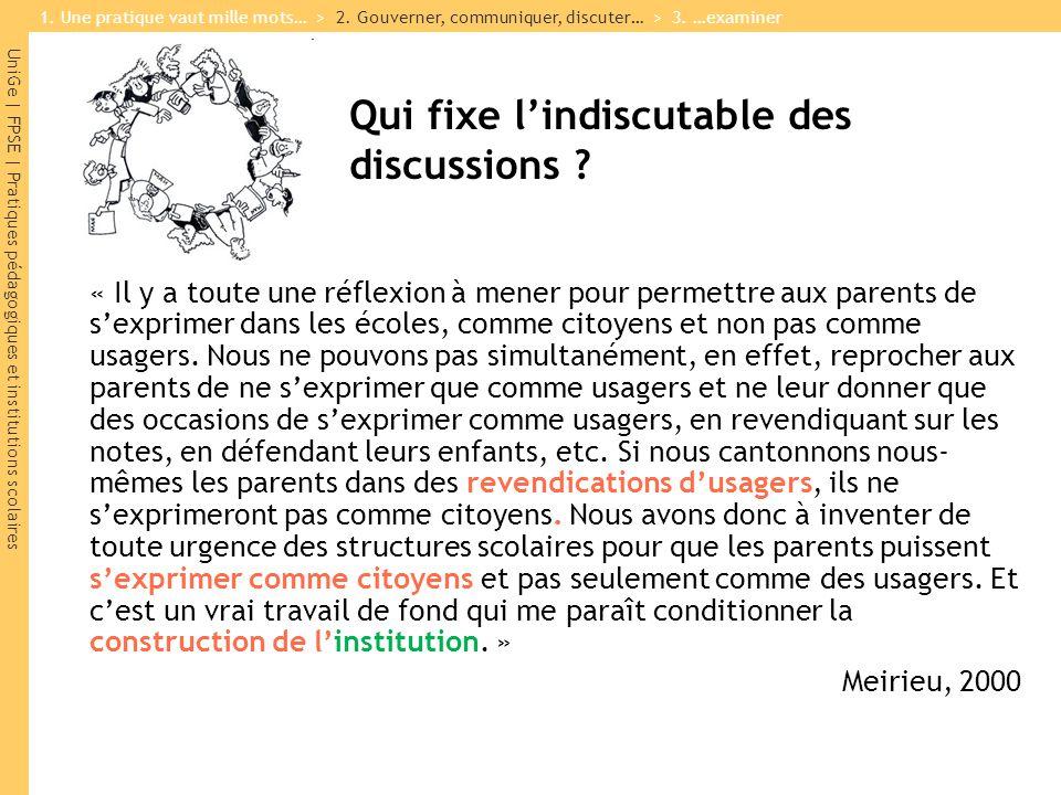 UniGe | FPSE | Pratiques pédagogiques et institutions scolaires Qui fixe l'indiscutable des discussions .