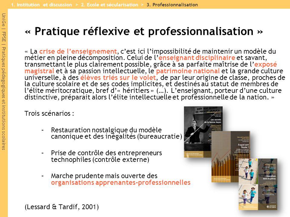 UniGe | FPSE | Pratiques pédagogiques et institutions scolaires « Pratique réflexive et professionnalisation » « La crise de l'enseignement, c'est ici