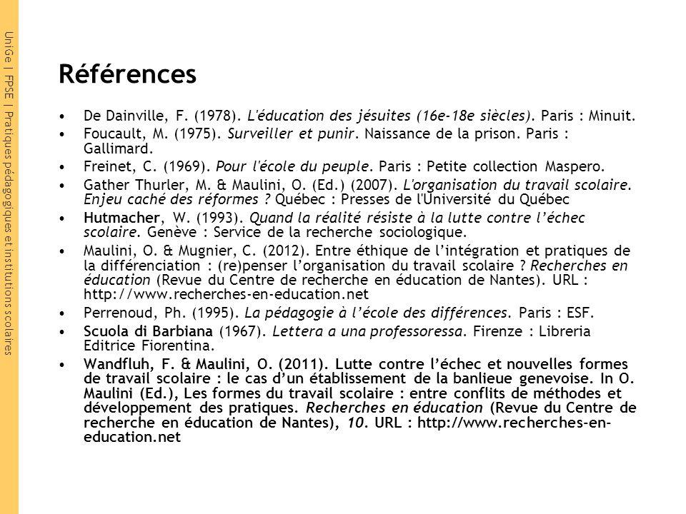 UniGe | FPSE | Pratiques pédagogiques et institutions scolaires Références De Dainville, F. (1978). L'éducation des jésuites (16e-18e siècles). Paris