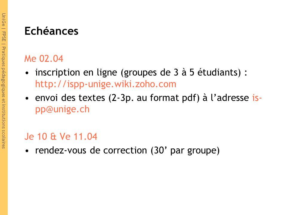 UniGe | FPSE | Pratiques pédagogiques et institutions scolaires Echéances Me 02.04 inscription en ligne (groupes de 3 à 5 étudiants) : http://ispp-uni