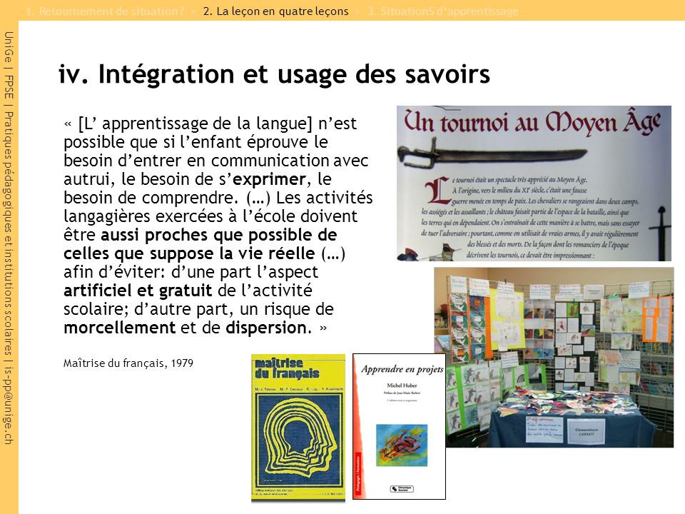 UniGe | FPSE | Pratiques pédagogiques et institutions scolaires | is-pp@unige.ch iv. Intégration et usage des savoirs « [L' apprentissage de la langue