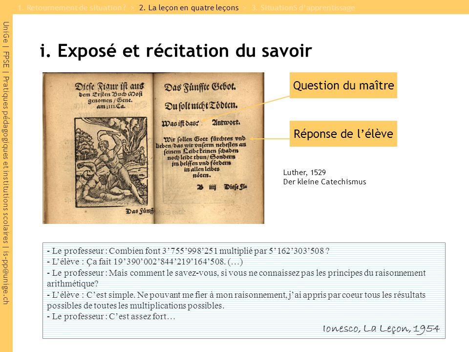 UniGe | FPSE | Pratiques pédagogiques et institutions scolaires | is-pp@unige.ch i. Exposé et récitation du savoir Luther, 1529 Der kleine Catechismus