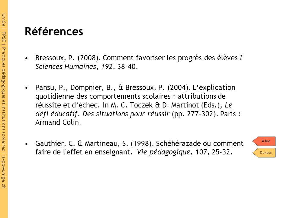 UniGe | FPSE | Pratiques pédagogiques et institutions scolaires | is-pp@unige.ch Références Bressoux, P.