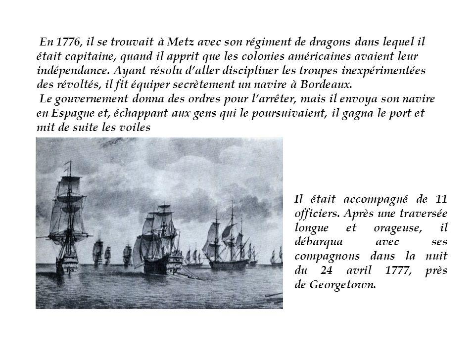 En 1776, il se trouvait à Metz avec son régiment de dragons dans lequel il était capitaine, quand il apprit que les colonies américaines avaient leur indépendance.