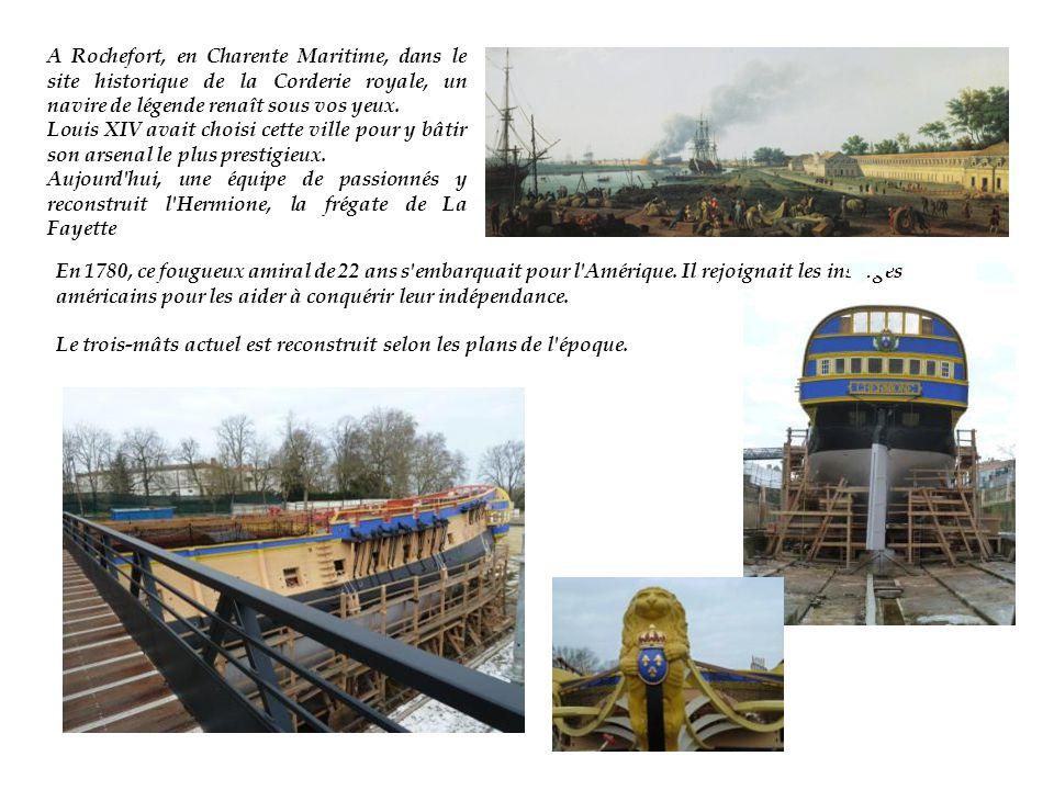 A Rochefort, en Charente Maritime, dans le site historique de la Corderie royale, un navire de légende renaît sous vos yeux.
