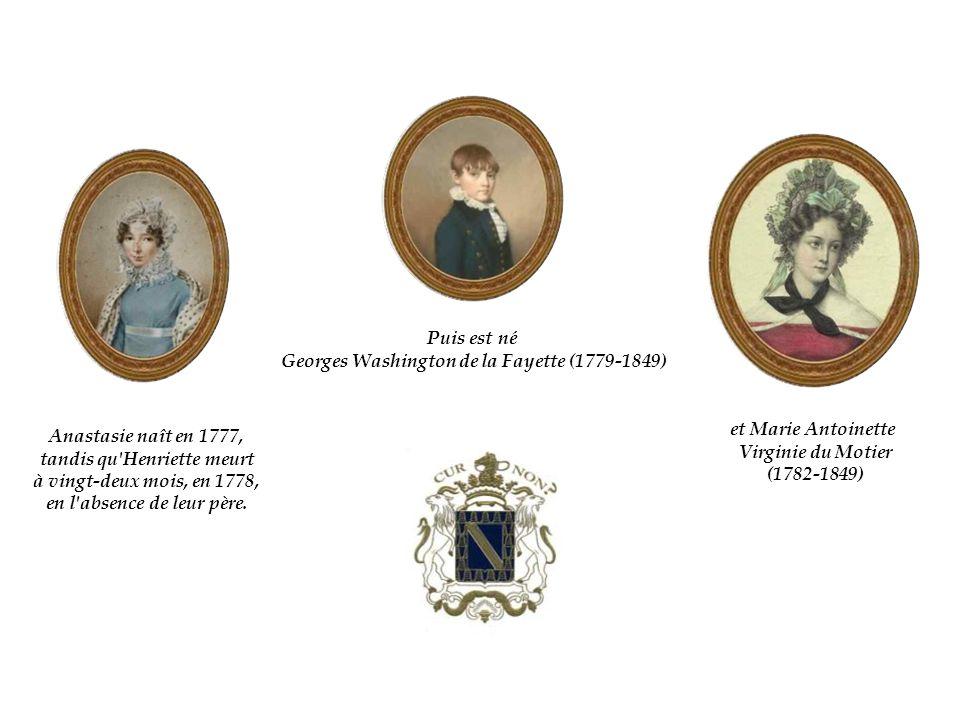 Anastasie naît en 1777, tandis qu Henriette meurt à vingt-deux mois, en 1778, en l absence de leur père.